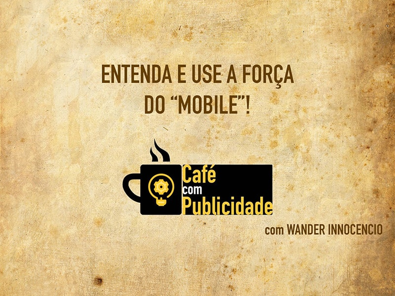 Entenda e use a força do MOBILE