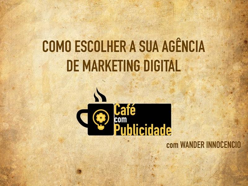 Escolhendo a sua Agência de Marketing Digital